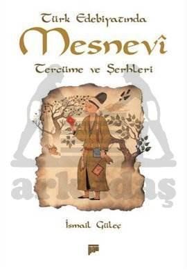 Türk Edebiyatında Mesnevî Tercüme ve Şerhleri