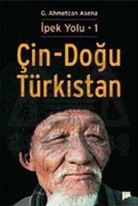 İpek Yolu – 1: Çin-Doğu Türkistan