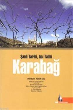 Şanlı Tarihi Acı Talihi| Karabağ
