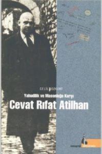 Yahudilik Ve Masonluğa Karşı Cevat Rıfat Atilhan