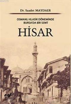 Hisar; Osmanlı Klasik Döneminde Bursa'da Bir Semt