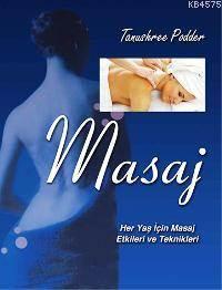 Masaj; Her Yaş İçin Masaj Etkileri Ve Teknikleri