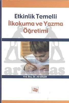 Etkinlik Temelli İlk Okuma ve Yazma Öğretimi