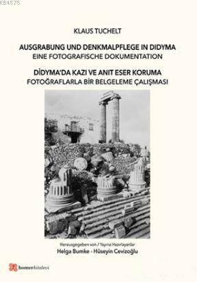 Didyma'da Kazı Ve Anıt Eser Koruma; Fotoğraflarla Bir Belgeleme Çalışması