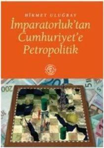 İmparatorluk Tan Cumhuriyet E Petropolitik