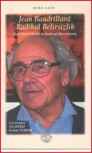 Jean Baudrıllard: Radikal  Belirsizlik
