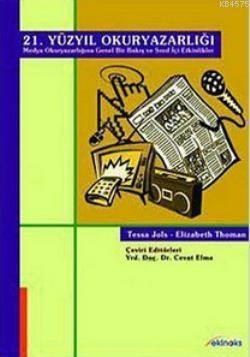 21. Yüzyıl Okuryazarlığı; (Medya Okuryazarlığına Genel Bir Bakış Ve Sınıf İçi Etkinlikler)