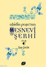 Abidin Paşa´Nın Mesnevi Şerhi