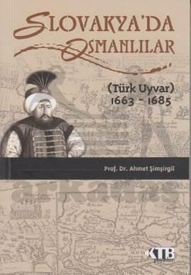 Slovakya'Da Osmanlilar-Tğrk Uyvar (1663-1685)