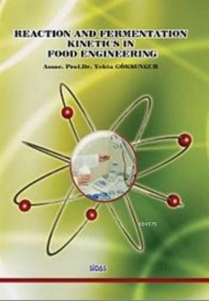 Reaction And Fermentation Kinetics In Food Engineering
