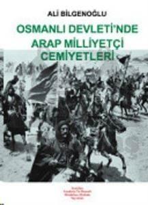 Osmanlı Devleti'nde Arap Milliyetçiliği Cemiyetler