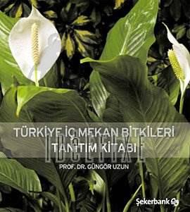 Türkiye İç Mekan Bitkileri Tanitim Kitabi