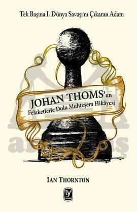 Johan Thoms'un Felaketlerle Dolu Muhteşem Hikayesi