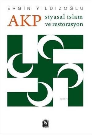 AKP Siyasal İslam Ve Restorasyon