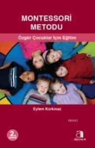 Montessori Metodu (Özgür Çocuklar İçin Eğitim)