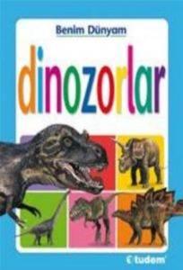 Benim Dünyam - Dinozorlar