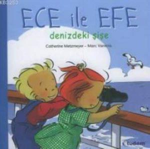Ece ile Efe Denizdeki Şişe; Ece ile Efe Serisi, 3+ Yaş