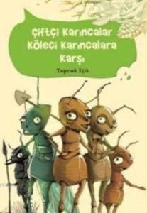 Çiftçi Karıncalar Köleci Karıncalara Karşı