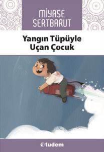 Yangın Tüpüyle Uçan Çocuk