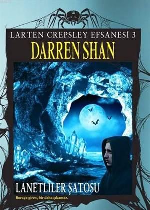 Larten Crepsley Efsanesi: 3. Kitap Lanetliler Şatosu