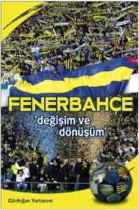 Fenerbahçe (Değişim Ve Dönüşüm)
