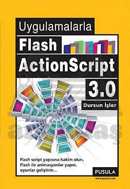Uygulamalarla Flash Action Script 3.0