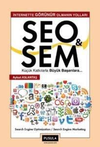 Internette Görünür Olmanın Yolları- Seo & Sem- Küçük Katkılarla Büyük Başarılara…