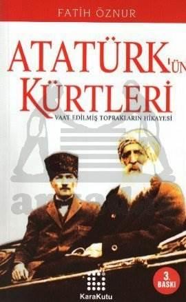 Atatürk'ün Kürtleri Vaat edilmiş Toprakların Hikayesi