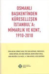 Osmanlı Başkentinden Küreselleşen İstanbul'a