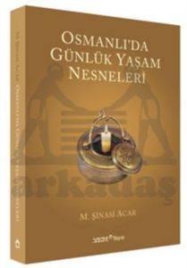 Osmanli'Da Günlük Yaşam Nesneleri