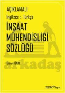 Açiklamali İngilizce-Türkçe İnşaat Mühendisliği Sözlüğü