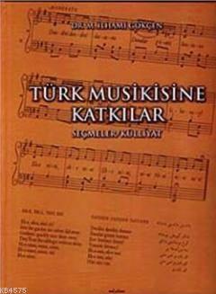 Türk Musikisine Katkılar Seçmeler