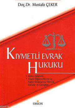 Kıymetli Evrak Hukuku; Konu Anlatımlı - Lisans Öğrencilerine Ve Kamu Sınavlarına Yönelik Sorular Ve Cevaplar