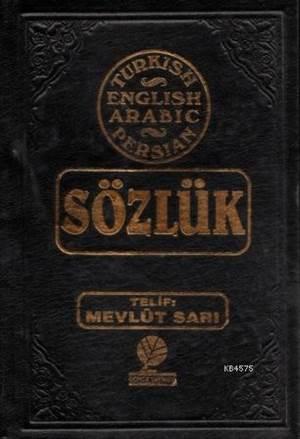 Dört Lisanlı Sözlük; (Türkçe-İngilizce-Arapça-Farsça)