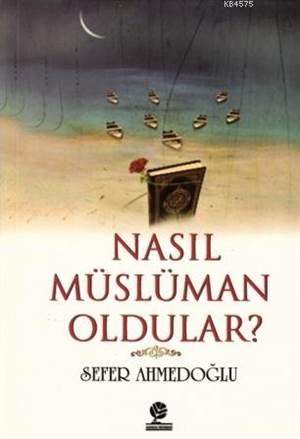 Nasıl Müslüman Oldular
