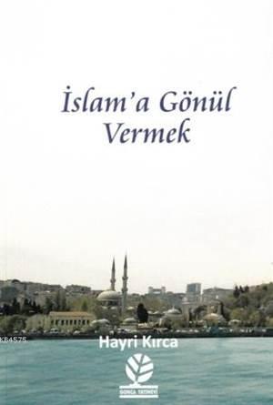 İslam'a Gönül Vermek
