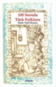 100 Soruda Türk Folklorü