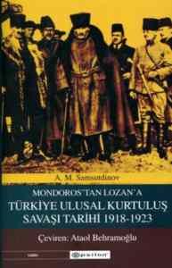 Mondros'tan Lozan'a: Türkiye Ulusal Kurtuluş Savaşı Tarihi 1918-1923