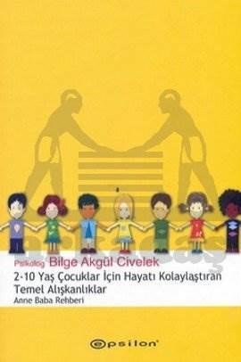 2 - 10 Yaş Çocuklar İçin Hayatı Kolaylaştıran Temel Alışkanlıklar
