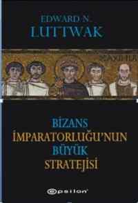 Bizans İmparatorluğu'nun Büyük Stratejisi