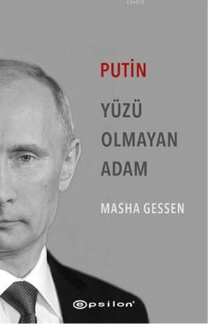Putin - Yüzü Olmayan Adam