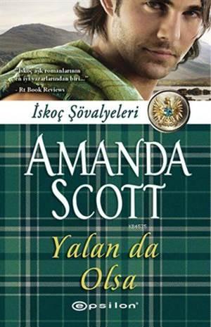 Yalan da Olsa; İskoç Şövalyeleri