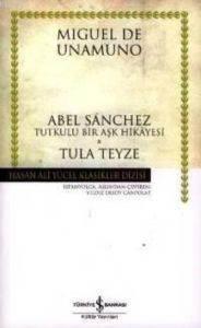 Abel Sanchez - Tula Teyze (Tutkulu bir Aşk Hikayesi)
