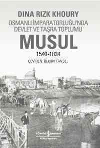 Osmanlı İmparatorluğunda Devlet ve Taşra Toplumu Musul 1540-1834