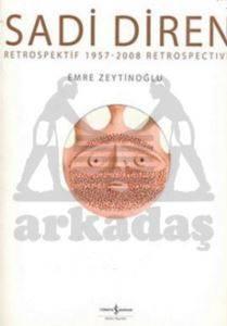 Sadi Diren Retrospektif 1957 - 2008