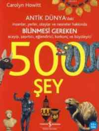 Antik Dünyadaki Bilinmesi Gereken 500 Şey