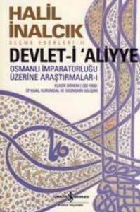Devlet-i Aliyye: Osmanlı İmparatorluğu Üzerine Aaraştırmalar- 1