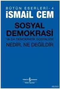 Sosyal Demokrasi ya da Demokratik Sosyalizm Nedir, Ne Değildir