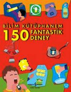 Bilim Kütüphanem 150 Fantastik Deney
