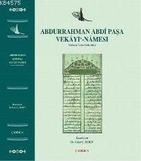 Abdurrahman Abdi Paşa Vekayi'Namesi (Osmanlı Tarihi 1648-1682)